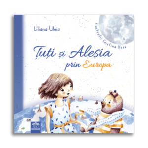 Tuti si Alesia prin Europa - Liliana Uleia